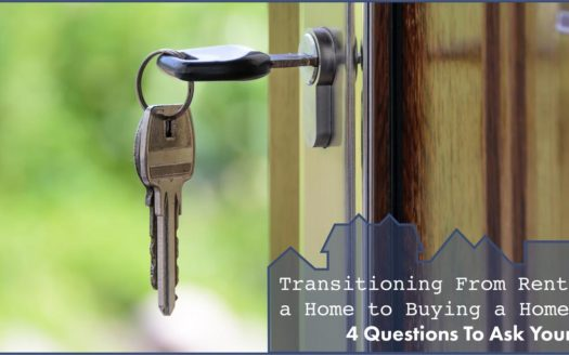 transitioning from renting a home to buying a home