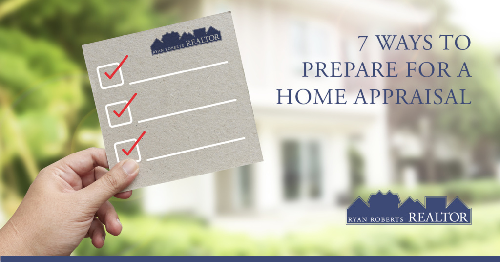 Ways to Prepare for a Home Appraisal