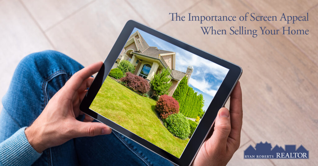 The Importance of Screen Appeal When Selling Your Home