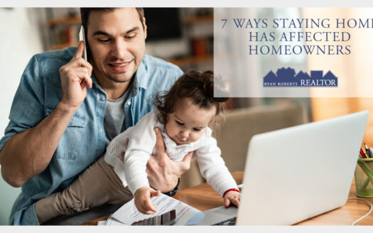 ways staying home has affected homeowners