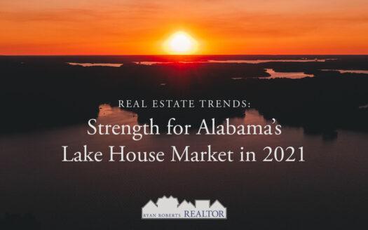Alabama's lake house market in 2021