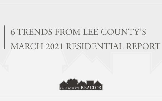 Lee County's March 2021 Residential Report