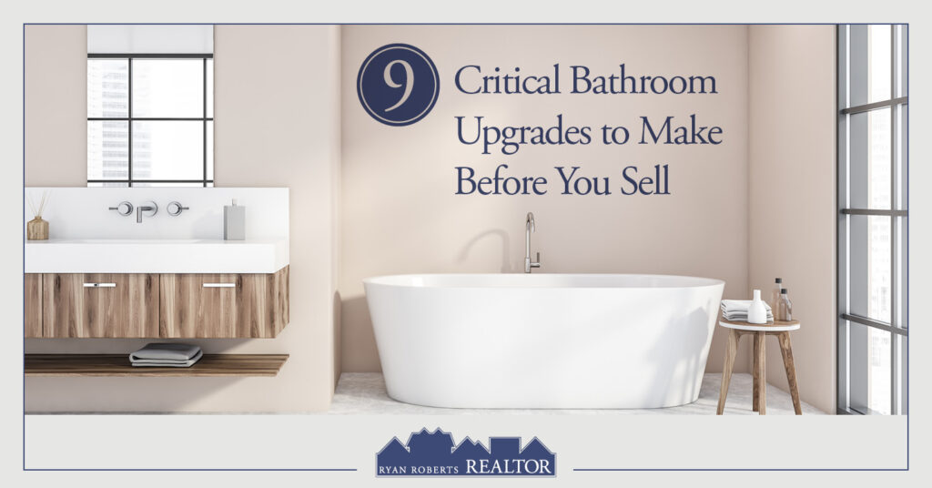critical bathroom upgrades to make before you sell