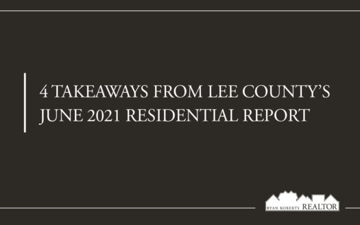 takeaways from Lee County's June 2021 Residential Report